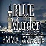 Blue Murder: Lord & Lady Hetheridge, Volume 2 | Emma Jameson