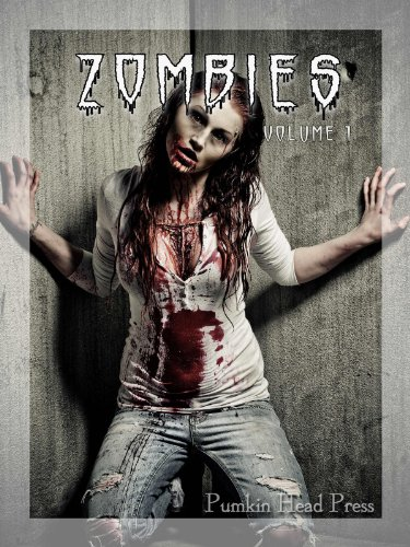 Zombies: Pictures of the Undead Zombie, Halloween Horror & Nightmare Walking Dead, Scary Photos & Pictures, Vol. 1 -