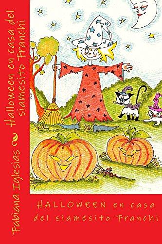 Halloween en casa del siamesito Franchi (Spanish Edition) (Disfraces De Halloween De Gatas)