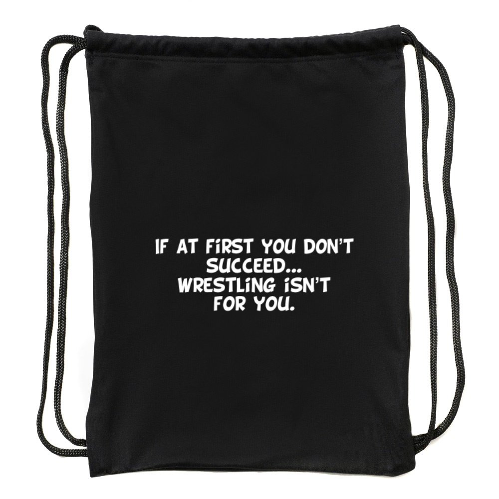 Eddany If at first you don't succeed Wrestling isn't for you Sport Bag