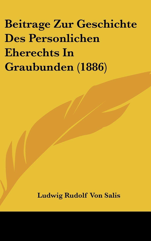 Beitrage Zur Geschichte Des Personlichen Eherechts In Graubunden (1886) (German Edition) pdf epub