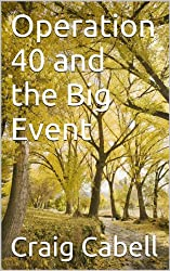 Operation 40 and the Big Event