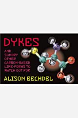 Dykes And Sundry Other Carbon-based Life Forms To Watch Out For Paperback