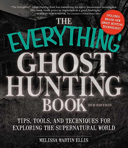 The Everything Ghost Hunting Book: Tips, Tools, and Techniques for Exploring the Supernatural World]()