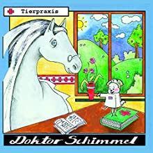 Tierpraxis Doktor Schimmel Hörbuch von Margret Rettig Gesprochen von: Ronny Great