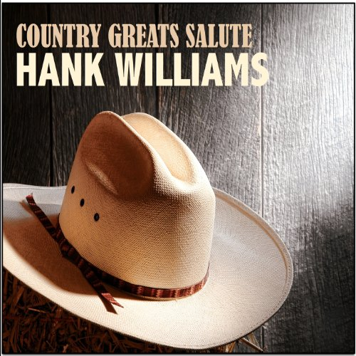 Country Greats Salute Hank Wil...