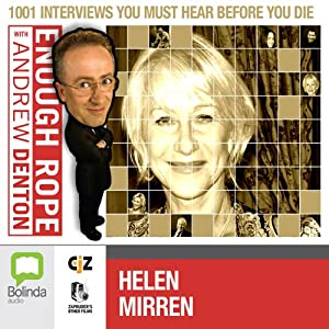 Enough Rope with Andrew Denton: Helen Mirren Radio/TV Program