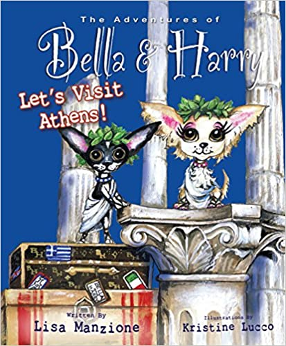 Adventures of Bella /& Harry Lets Visit Athens!