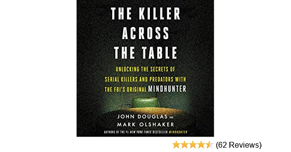 Amazon com: The Killer Across the Table: Unlocking the Secrets of