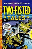 TWO-FISTED TALES #7 (1950'S Pre-Code EC reprint)