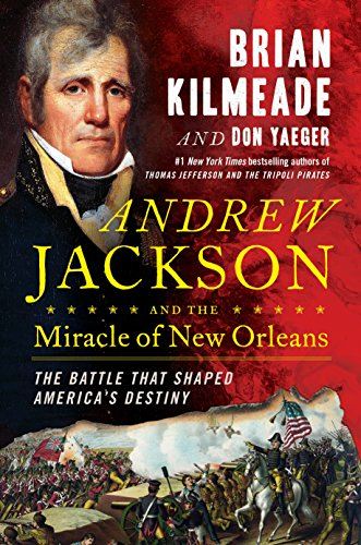 Amazon andrew jackson and the miracle of new orleans the andrew jackson and the miracle of new orleans the battle that shaped americas destiny by fandeluxe Document