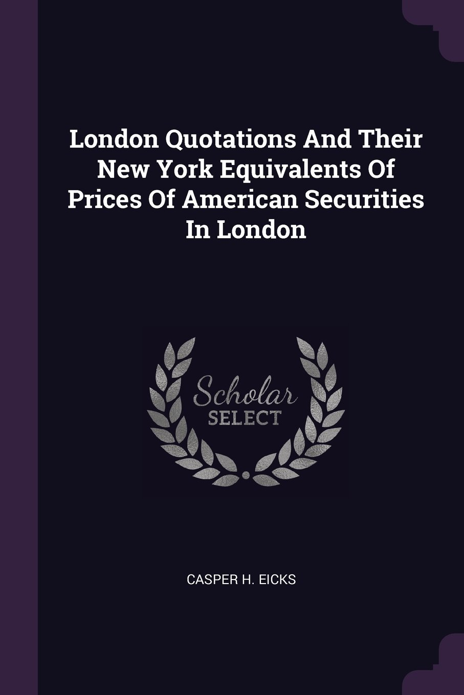 London Quotations And Their New York Equivalents Of Prices Of American Securities In London pdf epub