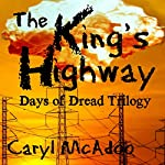 The King's Highway: Days of Dread, Volume 1 | Caryl McAdoo