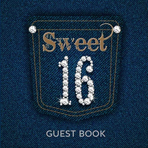 Sweet 16 Guest Book: Denim and Diamonds Theme for Birthday Party Good Wishes and Messages in Full Color -
