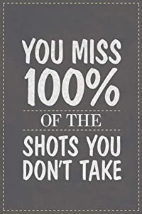 You Miss 100 of The Shots You Dont Take Famous Motivational Inspirational Quote Cool Wall Decor Art Print Poster 24x36