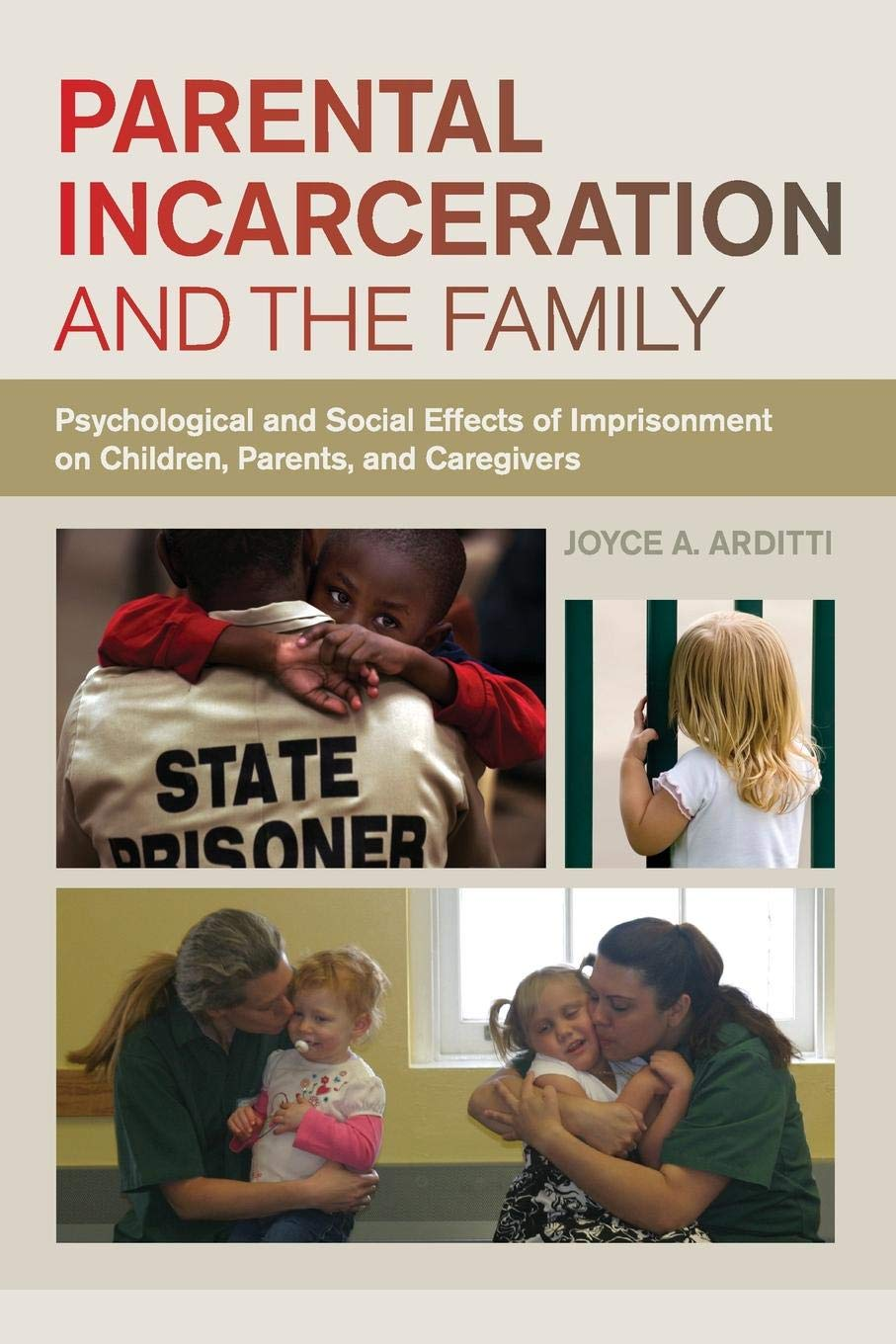 Read Online Parental Incarceration and the Family: Psychological and Social Effects of Imprisonment on Children, Parents, and Caregivers PDF