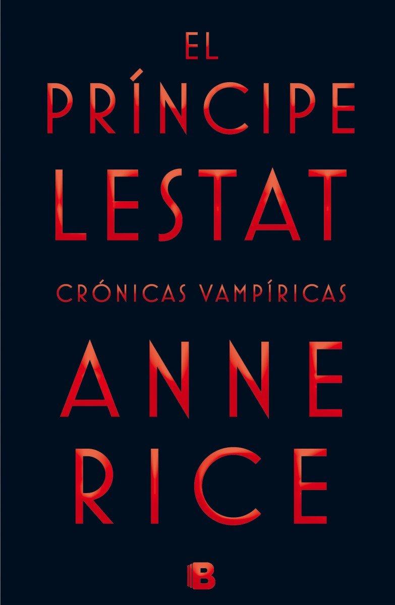 El Príncipe Lestat (Crónicas Vampíricas 11): Amazon.es: Rice, Anne ...
