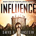 Influence: Influence Series, Book 1 Audiobook by David R. Bernstein Narrated by Heather Masters