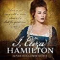I, Eliza Hamilton Audiobook by Susan Holloway Scott Narrated by Saskia Maarleveld