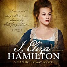 I, Eliza Hamilton Audiobook by Susan Holloway Scott Narrated by Saskia Maarleveld