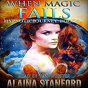 When Magic Fails: Hypnotic Journey, Book 2 | Alaina Stanford