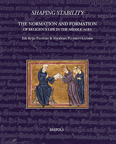 Shaping Stability: The Normation and Formation of Religious Life in the Middle Ages (Disciplina Monastica)