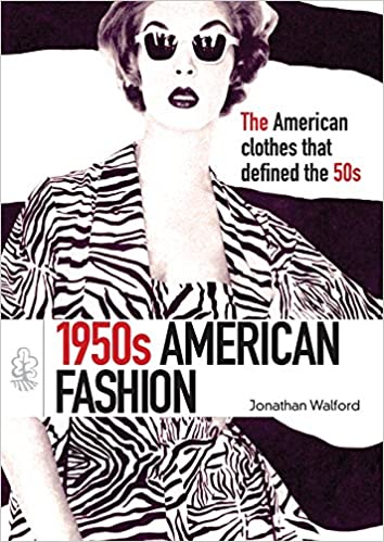1950s Fashion Books | 50s Fashion History Research 1950s American Fashion (Shire Library USA)  AT vintagedancer.com