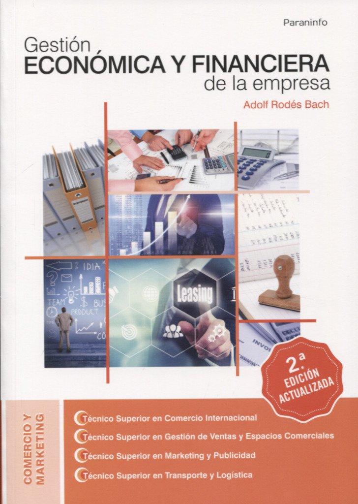 Gestión económica y financiera de la empresa 2.ª edición 2018 Tapa blanda – 3 may 2018 ADOLF RODÉS BACH Ediciones Paraninfo S.A 8428340242