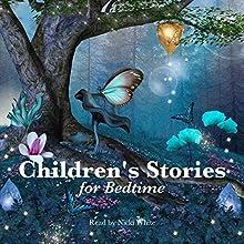 Children's Stories for Bedtime Audiobook by Beatrix Potter, Flora Annie Steel, Johnny Gruelle,  Brothers Grimm, E. Nesbit Narrated by Nicki White, Matt Stewart