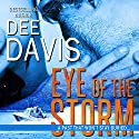Eye of the Storm Audiobook by Dee Davis Narrated by Caroline Shaffer