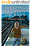 Sleeping Between the Rails: A Woman's Odyssey