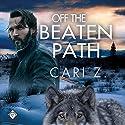 Off the Beaten Path Hörbuch von Cari Z. Gesprochen von: Jack Wesley