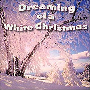 Dreaming Of A White Christmas.Dreaming Of A White Christmas Amazon Co Uk Music