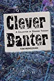 img - for Clever Banter (A Collection Of Strange Thought Book 8) book / textbook / text book