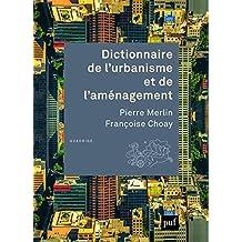 Dictionnaire de l'urbanisme et de l'aménagement [nouvelle édition]