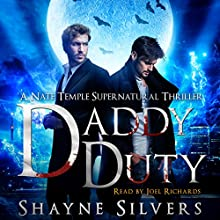 Daddy Duty: A Nate Temple Supernatural Thriller Novella, Book 6.5 Audiobook by Shayne Silvers Narrated by Joel Richards