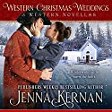 Western Christmas Weddings: 3 Western Novellas Audiobook by Jenna Kernan Narrated by Cody Roberts