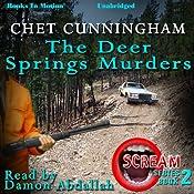 The Deer Springs Murders: Scream Series, Book 2 | Chet Cunningham