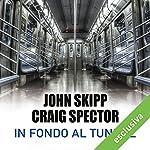 In fondo al tunnel | John Skipp,Craig Spector