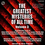 The Greatest Mysteries of All Time, Volume 3 | Ben Ray Redman,Elmore Leonard,James Gould Cozzens,Ellery Queen,Jacques Futrelle,Evan Hunter,Stephen King,James Ellroy,Robert Bloch