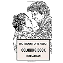 Harrison Ford Adult Coloring Book: Star Wars Star and Famous Indiana Jones, Academy Award Nomine and Blockbuster Legend Inspired Adult Coloring Book