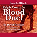 Blood Duel: A Ralph Compton Novel Audiobook by David Robbins Narrated by Tom Stechschulte