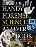 img - for The Handy Forensic Science Answer Book: Reading Clues at the Crime Scene, Crime Lab and in Court (Handy Answer Book Series) book / textbook / text book