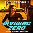 Dividing Zero: The Gemini Series, Book 1 Audiobook by Ty Patterson Narrated by Meghan Kelly
