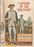 img - for Captain of the Discovery: The story of Captain George Vancouver book / textbook / text book