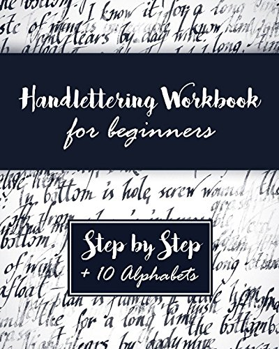 Hand Lettering Workbook: A Premium Beginner's Practice Hand Lettering Book & Introduction to Lettering & Modern Calligraphy