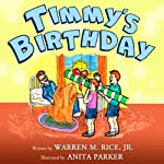 Timmy's Birthday | Mr Warren M Rice Jr