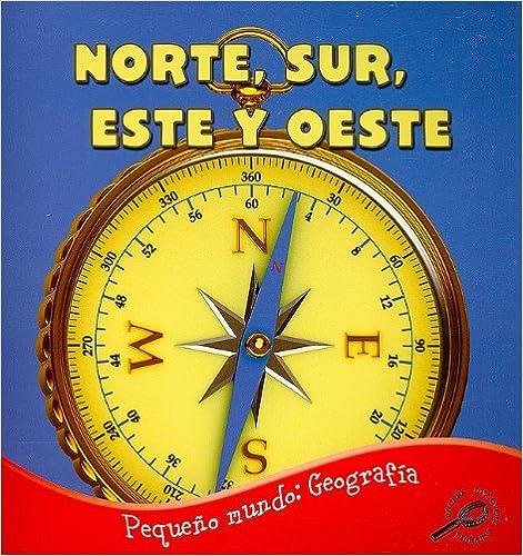 Book Norte, Sur, Este y Oeste (Pequeno Mundo: Geografia)