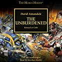 The Unburdened: The Horus Heresy Audiobook by David Annandale Narrated by Jonathan Keeble