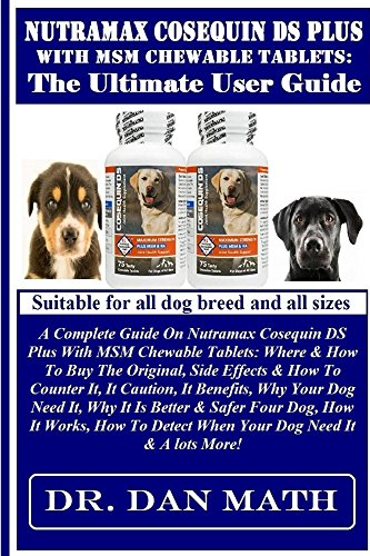 Dog Drontal (Nutramax Cosequin DS Plus with MSM Chewable Tablets: The Ultimate User Guide: A Complete Guide On Nutramax Cosequin DS Plus With MSM Chewable Tablets: Where & How To Buy The Original, Side Effects...)